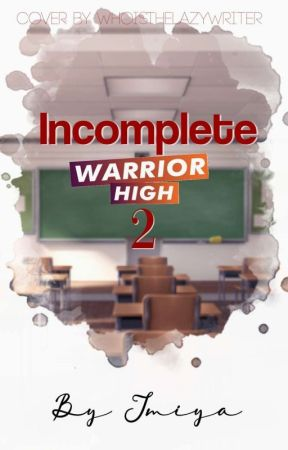 Incomplete - Warrior High Season 2 [Completed] - Episode 37