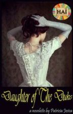 Daughter of The Duke - The Daughter Series by Patricia_Jesica