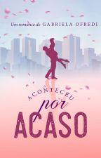 Aconteceu Por Acaso by GabrielaOfredi