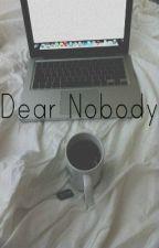 Dear nobody by daydreamsandpeace