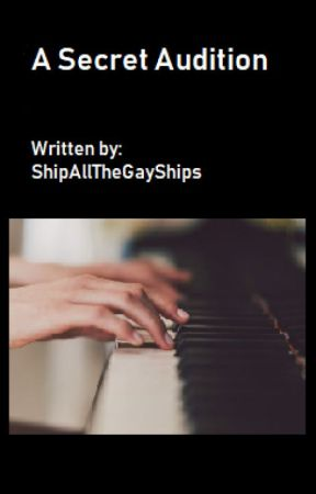 A Secret Audition by ShipAllTheGayShips