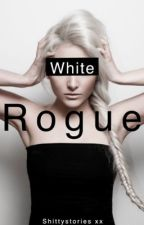 White Rogue (Book 1) by ShittyStories
