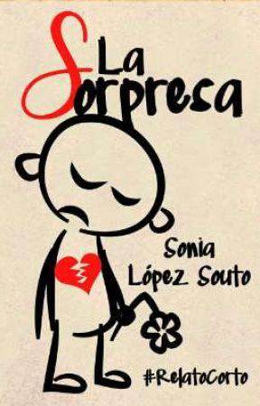 La sorpresa (#RelatoCorto) by SoniaLopezSouto