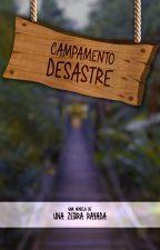 Campamento Desastre by UnaZebraRayada