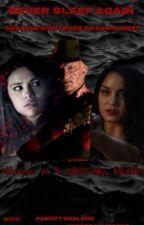 Never Sleep Again.  Another Nightmare On Elm Street. by SelenaistheBae
