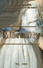 °MORALITY° [Unedited] by lia__nee