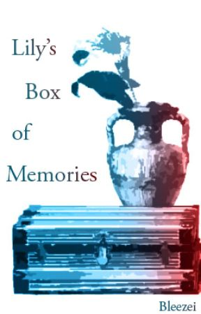 Lily's Box of Memories by Bleezei