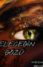 GELECEĞİN GÖZÜNDEN by mizgindmr2