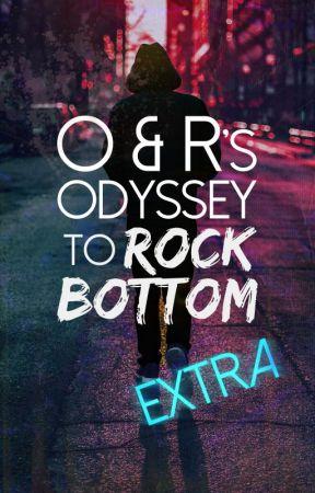 O & R's Odyssey to Rock Bottom EXTRA by MariaJoWrites