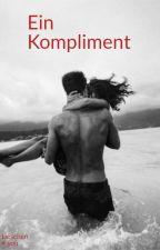 Ein Kompliment by LuxWriterGirl