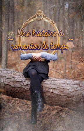 Une histoire à remonter le temps by MlleCurly