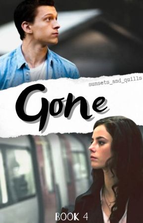 Gone // Spider-Man: Far From Home [Book 4] by moviehead_always4