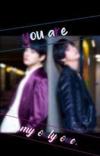 You Are My Only One [TaeKook] by KitsKookiesAndTae
