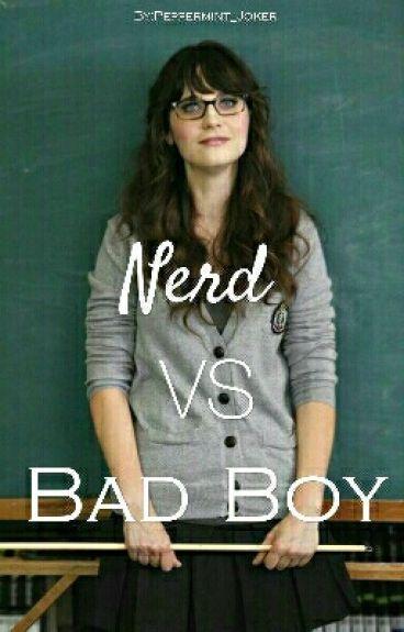 Nerd VS Bad Boy³