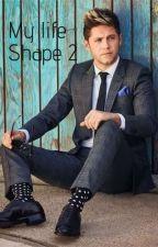 My Life Shape// shiall moran (book 2) by blue_orbs211