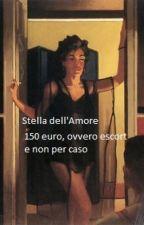 150 Euro, ovvero escort e non per caso by Stelladellamore