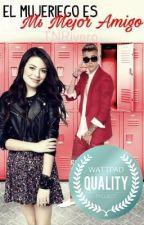 El Mujeriego Es Mi Mejor Amigo {Justin Bieber} by TNRivero
