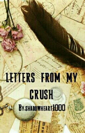 Letters From My Crush by shadowheart1000