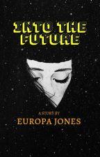 Into The Future by EuropaJonesPHR