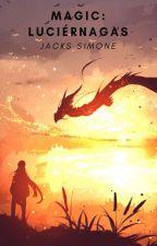 MAGIC: LUCIÉRNAGAS by jackssimone