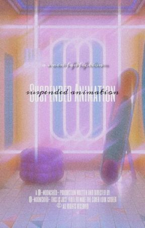 Suspended Animation [vm] ✔ by -moonchiId-