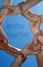 Better together by as_the_dust_clears