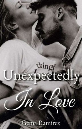 Unexpectedly In Love  by Gema15writes