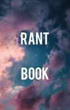 ▪ Rant Book ▪ by _BlurredEyes