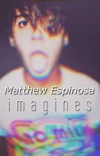 Matthew Espinosa Imagines by tidesbywaves
