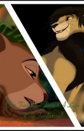 Our Forbidden Love A Lion King Fanfiction On Hold Chapter 1 Wattpad