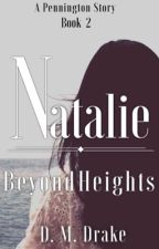 Natalie ~ Beyond Heights©® by DawnMDrake