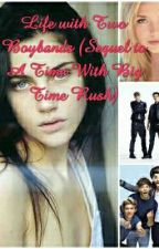 Life with Two Boybands(Sequel to A Time With Big Time Rush) by RockyDaylineRusher
