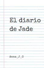 El diario de Jade by Anna_J_O