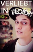 Verliebt in Floid?! (LeFloid FF) by layzylausi