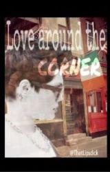 Love around the corner by Cornishfanfic