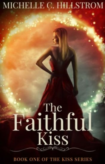 The Faithful Kiss (Book One of The Kiss Series) Preview