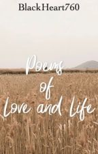 Poems of Love and Life by BlackHeart760