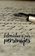 Entrevistas a mis personajes by ReynaCary