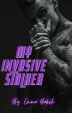 My Invasive STALKER!!! by EmmaAlaiaBaksh