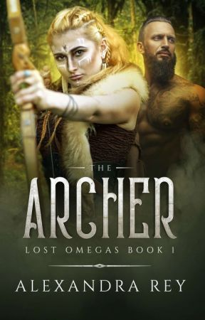 The Archer: Lost Omegas Book 1 by AlexandraRey1