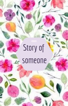 Story of someone by the_galaxygirl