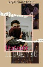 Ustadz, I LOVE YOU by tyasrirachmah_