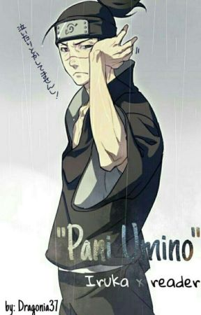 """Pani Umino""    Iruka x reader    Naruto  by Dragonia37"