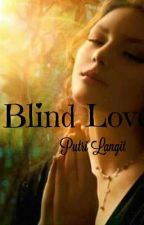 BLIND LOVE by EMERALD_86