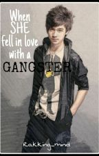 When she fell inlove with a GANGSTER by Grawlix_