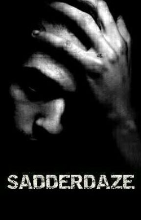 SADDERDAZE - Shortific Finalizada  by abrumag