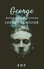 George: Legado familiar. by sofiamichellex