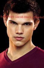 In The Dark (Jacob Black x Reader)  by rmdr265