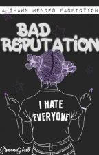 S.M.   Bad Reputation - Shawn Mendes Fanfiction by ShawnsGirl8