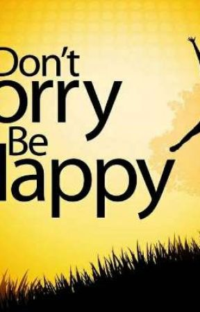 Don\'t Worry Be Happy (Book of Quotes)-Completed✅ - Being ...